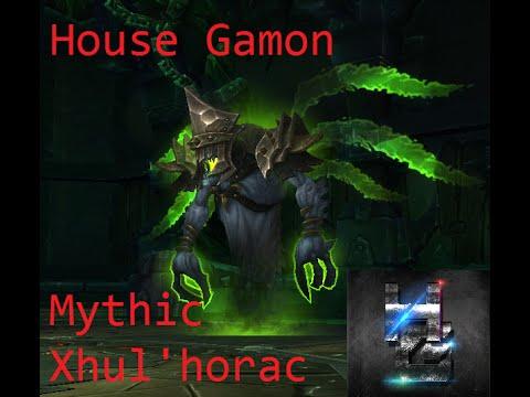 House Gamon - Mythic Xhul'horac