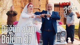 Download Yeni Gelin 37. Bölüm - Düğün Alayı Video