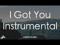 I Got You - Bebe Rexha (Acoustic Instrumental)