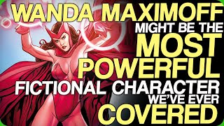Wiki Weekdays | Wanda Maximoff Might Be The Most Powerful Fictional Character We've Ever Covered