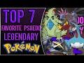 Top 7 Favorite Psuedo Legendary Pokemon