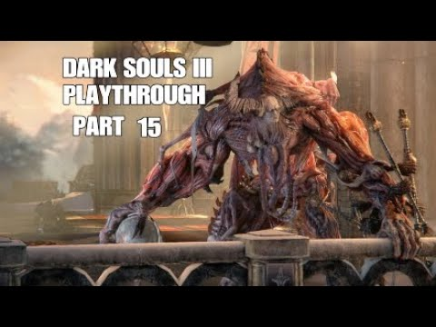 Dark Souls III PS4 Playthrough Part 15: The Dungeons