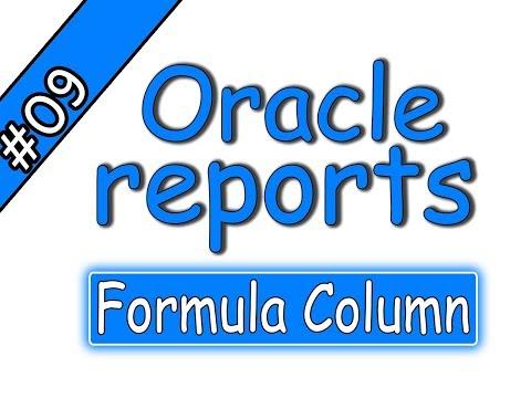 9-Oracle reports 11g – Formula Column – اوراكل ريبورتس