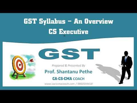 G00 = A= GST for CS Executive = 9:03 Min