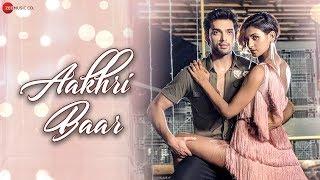 Aakhri Baar - Official Music Video | Palash Muchhal | Parth Samthaan | Shakti Mohan | Parry G