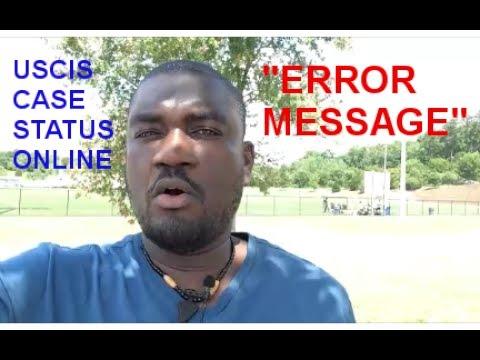 USCIS CASE STATUS ONLINE (ERROR MESSAGE)