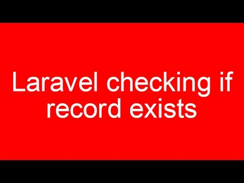 Laravel checking if record exists