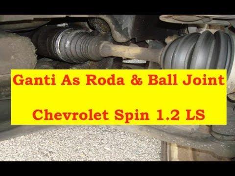 Ganti As Roda & Ball Joint- Chevrolet Spin