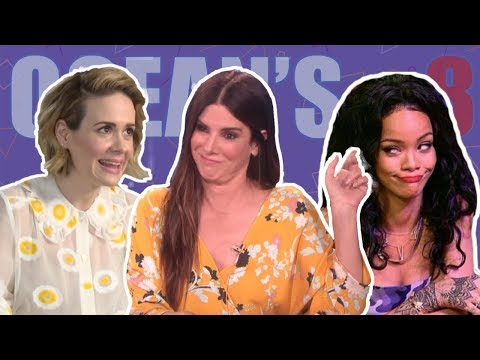 Ocean's 8 Cast Will Make You Cry Laughing (Rihanna, Sarah Paulson)