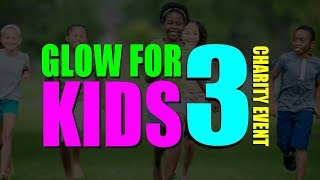 Glow For Kids 3 (CHARITY EVENT) Video