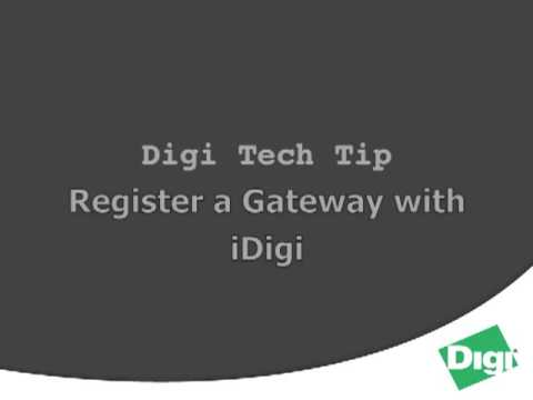Digi Tech Tip - Register Your Gateway with iDigi