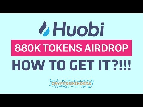 Huobi: 880K Tokens Airdrop - How to GET IT?!!!