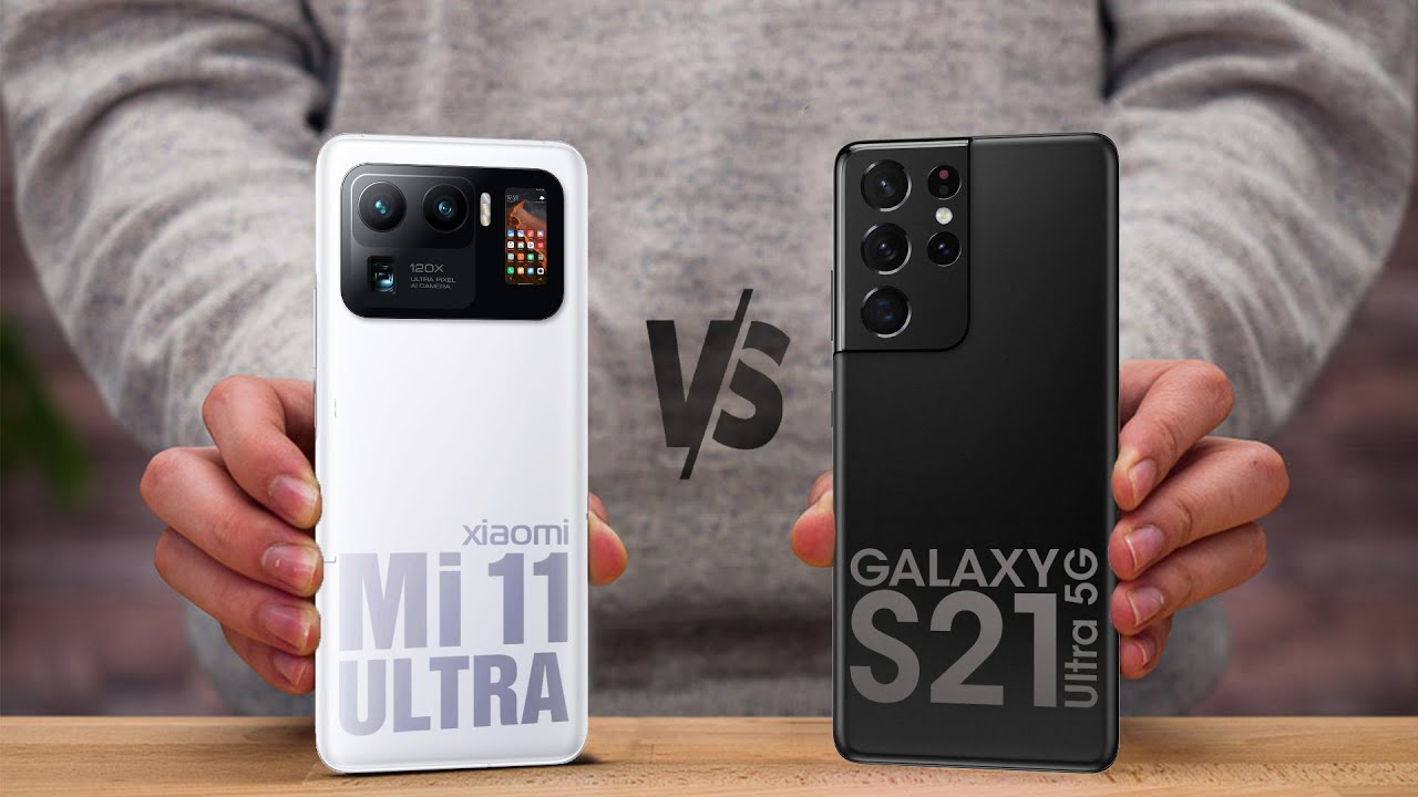 Xiaomi Mi 11 Ultra vs Samsung Galaxy S21 Ultra - Comparison [Full Specifications & Differences]