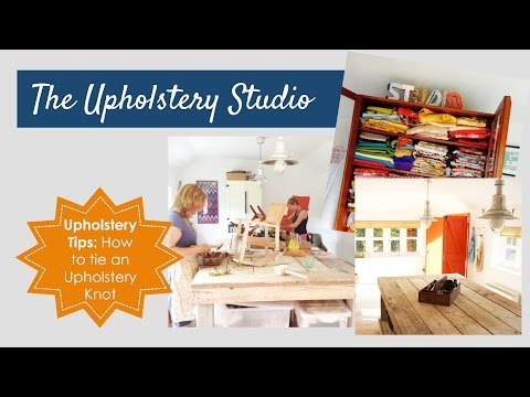 Upholstery Tips: How to tie an Upholstery Knot (Slip Knot)