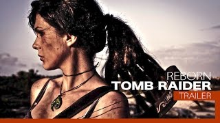 TombRaider Movie Trailer ᴴᴰ 2017 / FanMade