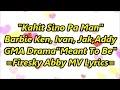 Meant To Be Gma-7 Theme Song kahit Sino Pa Man barbie Forteza Full Lyrics mp3