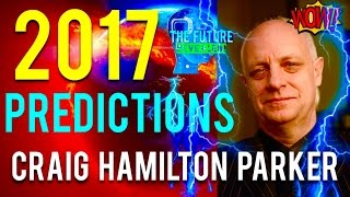 🔵THE REAL CRAIG HAMILTON PARKER PREDICTIONS FOR 2017 REVEALED!!! MUST SEE!!! DONT BE AFRAID!!! 🔵