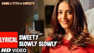 Sweety Slowly Slowly  Lyrical Video | Mika Singh Saurabh Vaibhav | Kartik Aaryan Nushrat B Sunny S