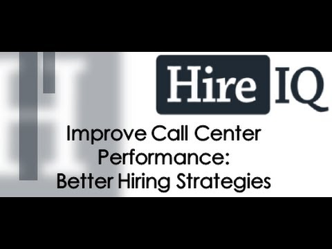 Improve Call Center Performance: Better Hiring Strategies