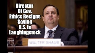 Director Of Gov. Ethics Resigns Saying U.S. Is Laughingstock