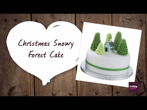 How to Make a Snowy Forest Cake | Hobbycraft