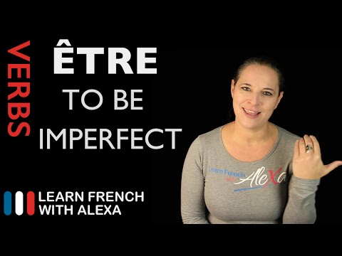 Être (To Be) — Imperfect Tense (French verbs conjugated by Learn French With Alexa)