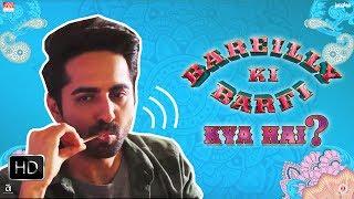 """""""Bareilly Ki Barfi"""" kya hai?"""
