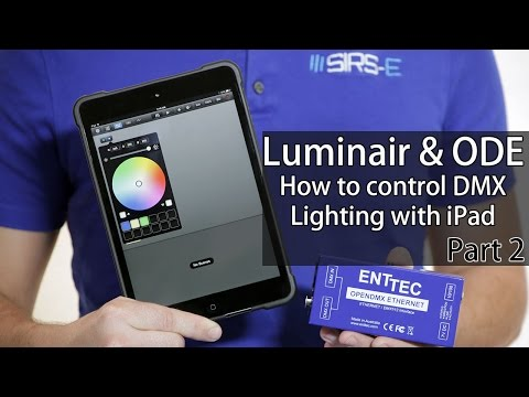 Luminair & ODE: DMX Lighting with iPhone iPad How-To Part 2