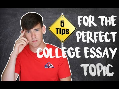 5 TIPS FOR CHOOSING A COLLEGE ESSAY TOPIC!!!