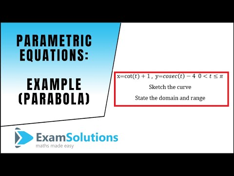 Parametric Equations - Parabola (Example) | ExamSolutions - maths problems answered