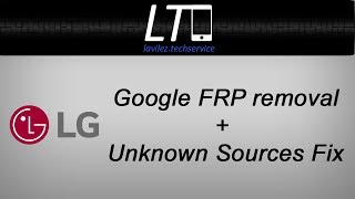 Bypass remove google account on all LG Phones | Unknown sources