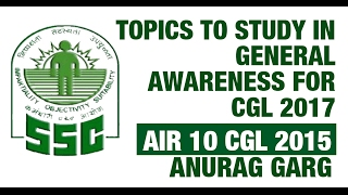 AIR 10 SSC CGL 2015 Anurag Garg: Topics to Study in General Awareness for SSC CGL 2017