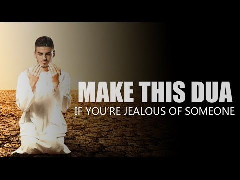 Make This Dua If You're Jealous Of Someone