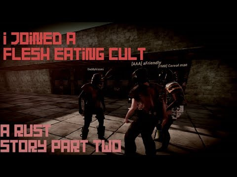 I Joined a Flesh eating Cult A Rust story Part 2