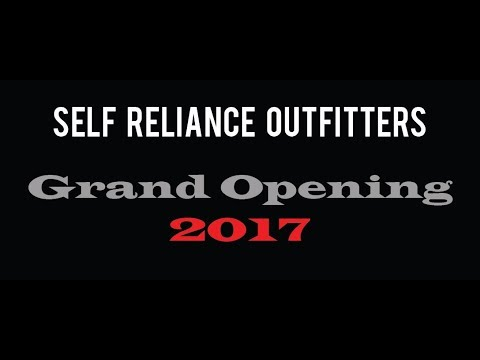 Self Reliance Outfitters Grand Opening 2017