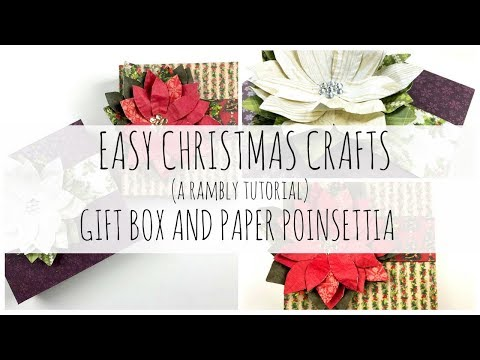SUPER SIMPLE CHRISTMAS CRAFTS | 1 | Gift Box and Paper Poinsettia (A Rambly Tutorial)