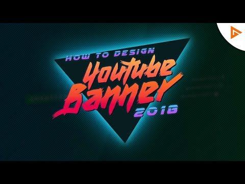 How To Make Custom YouTube Banner | 2018