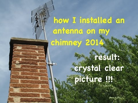How I did it myself ● HD TV antenna ● chimney mounted