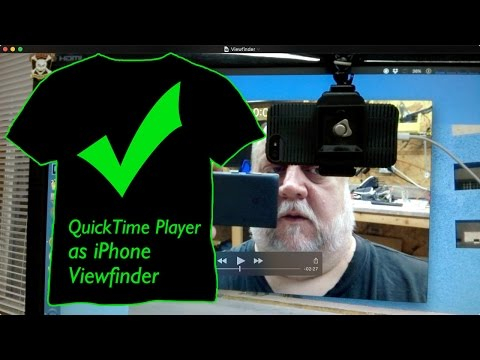 QuickTime Player as iPhone Viewfinder
