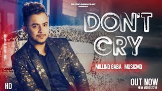 Millind Gaba ( Don't Cry ) New Video 2019 MusicMG || Salman Shaikh Music ||