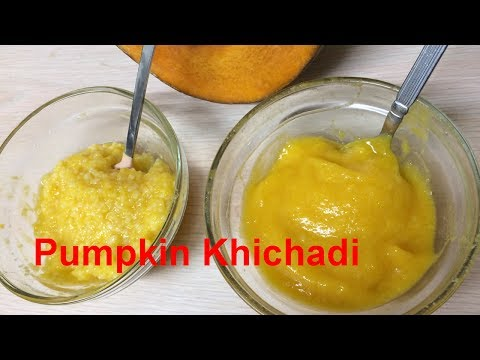 Weight Gaining food for baby|Pumpkin Khichdi for babies, toddlers and kids