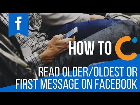 [HOW TO] Read Older/Oldest or First Message on Facebook (2018)