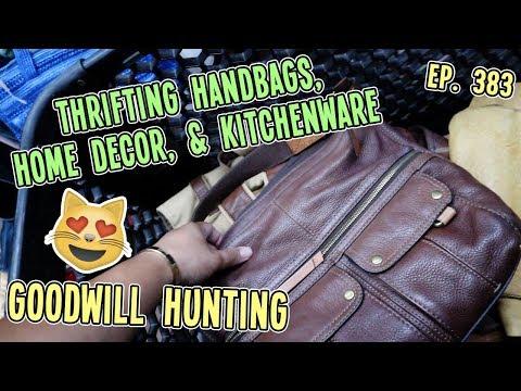 THRIFTING HANDBAGS, HOME DECOR, & KITCHENWARE   GOODWILL HUNTING EP. 383