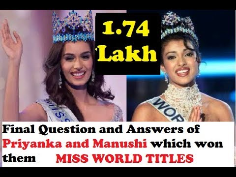 Final Question and Answers of Priyanka and Manushi which won them MISS WORLD 2000 and 2017