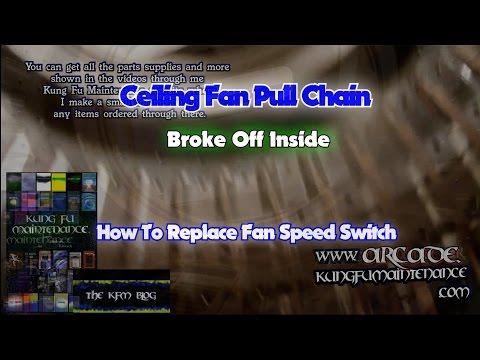 Ceiling Fan Pull Chain Broke Off Inside How To Replace Fan Speed Switch
