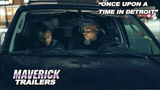 """New Movie Alert! Drama! - """"Once Upon A Time in Detroit"""" - Official Maverick Trailer"""