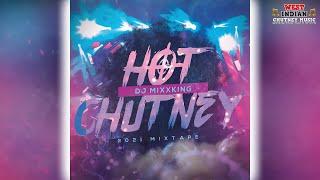 Dj Mixxking - Hot Chutney Mixtape (2021)