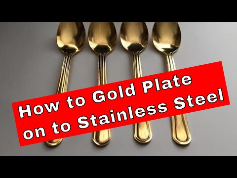 How to Gold Plate on to Stainless Steel