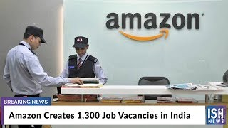 Amazon Creates 1,300 Job Vacancies in India