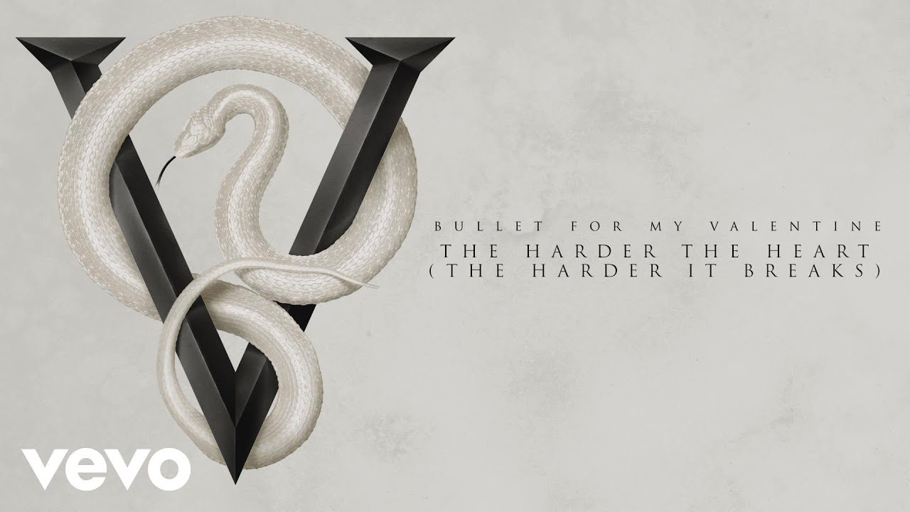 Bullet For My Valentine - The Harder the Heart (The Harder It Breaks)